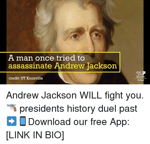 Andrew Jackson: A man once tried to  assassinate Andrew Jackson  credit: UT Knoxville  did a  Know  vide Andrew Jackson WILL fight you. 🔫 presidents history duel past ➡📱Download our free App: [LINK IN BIO]