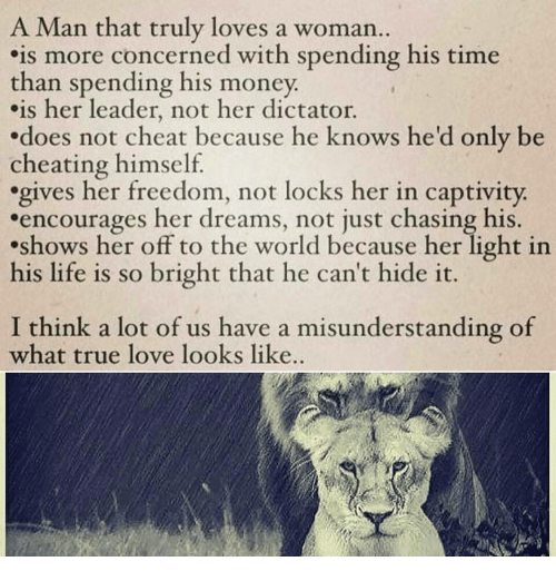 A Man That Truly Loves a Woman Is More Concerned With
