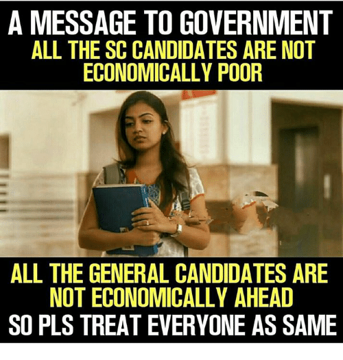 poof: A MESSAGE TO GOVERNMENT  ALL THE SC CANDIDATES ARE NOT  ECONOMICALLY POOF  ALL THE GENERAL CANDIDATES ARE  NOT ECONOMICALLY AHEAD  SO PLS TREAT EVERYONE AS SAME