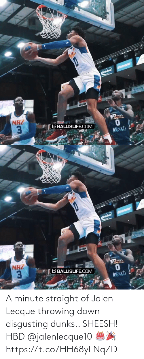 straight: A minute straight of Jalen Lecque throwing down disgusting dunks.. SHEESH! HBD @jalenlecque10  🎂🎉 https://t.co/HH68yLNqZD