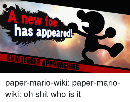 Mario Wiki: A new foe  has appeared paper-mario-wiki: paper-mario-wiki: oh shit who is it