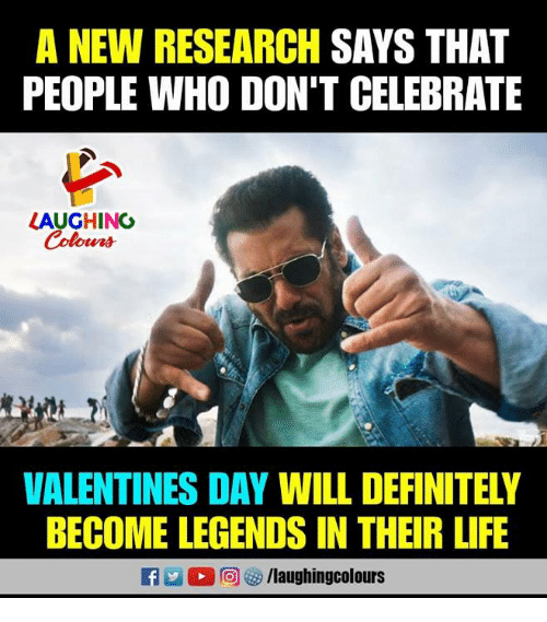 Definitely, Life, and Valentine's Day: A NEW RESEARCH SAYS THAT  PEOPLE WHO DON'T CELEBRATE  LAUGHING  VALENTINES DAY WILL DEFINITELY  BECOME LEGENDS IN THEIR LIFE  RT 2 (2回 g/laughingcol ours