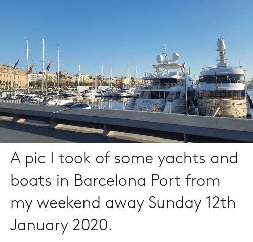 My Weekend: A pic I took of some yachts and boats in Barcelona Port from my weekend away Sunday 12th January 2020.