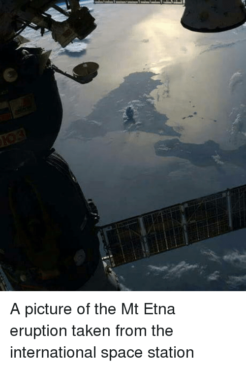 space station: A picture of the Mt Etna eruption taken from the international space station