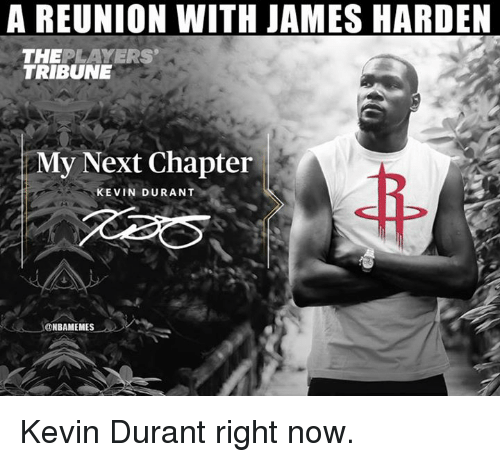 James Harden, Kevin Durant, and Nba: A REUNION WITH JAMES HARDEN  THEPLAYERS  TRIBUNE  My Next Chapter  KEVIN DURANT  ONBAMEMES Kevin Durant right now.