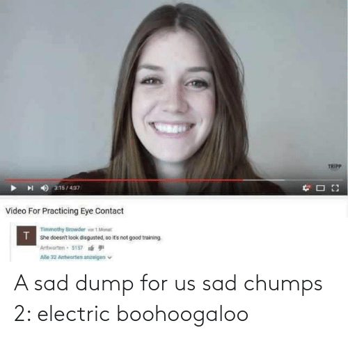 Sad: A sad dump for us sad chumps 2: electric boohoogaloo