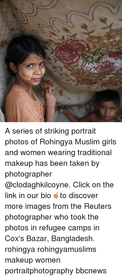 bangladesh: A series of striking portrait photos of Rohingya Muslim girls and women wearing traditional makeup has been taken by photographer @clodaghkilcoyne. Click on the link in our bio☝🏽to discover more images from the Reuters photographer who took the photos in refugee camps in Cox's Bazar, Bangladesh. rohingya rohingyamuslims makeup women portraitphotography bbcnews