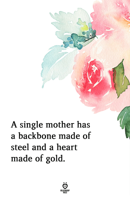 Heart, Single, and Gold: A single mother has  a backbone made of  steel and a heart  made of gold