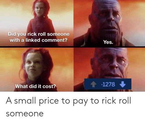 roll: A small price to pay to rick roll someone