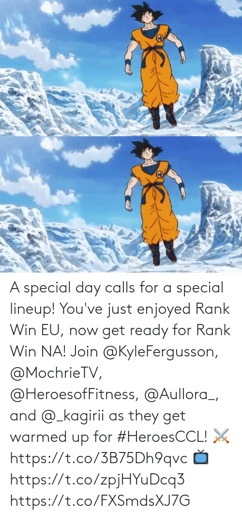 Calls: A special day calls for a special lineup!  You've just enjoyed Rank Win EU, now get ready for Rank Win NA!  Join @KyleFergusson, @MochrieTV, @HeroesofFitness, @Aullora_, and @_kagirii as they get warmed up for #HeroesCCL!  ⚔️https://t.co/3B75Dh9qvc  📺https://t.co/zpjHYuDcq3 https://t.co/FXSmdsXJ7G
