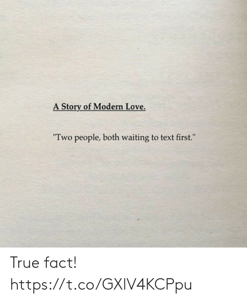 "Love, Memes, and True: A Story of Modern Love.  ""Two people, both waiting to text first."" True fact! https://t.co/GXlV4KCPpu"