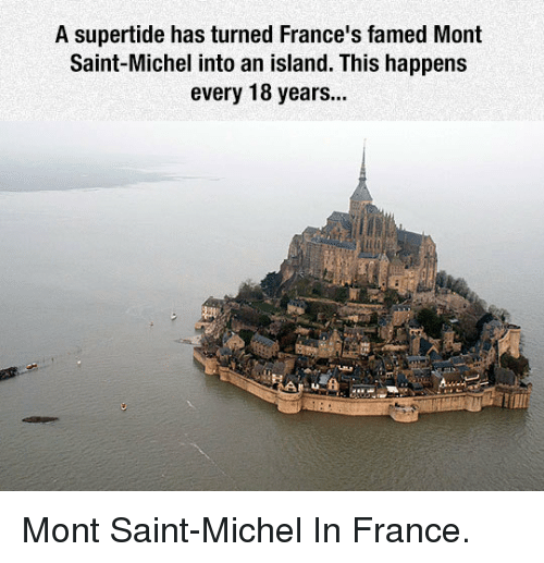 France, Island, and Saint: A supertide has turned France's famed Mont  Saint-Michel into an island. This happens  every 18 years... <p>Mont Saint-Michel In France.</p>