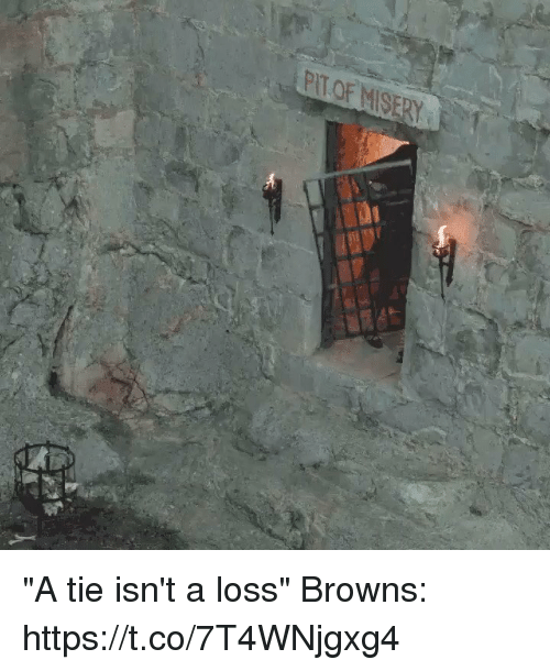 "Tom Brady, Browns, and  Tie: ""A tie isn't a loss""  Browns: https://t.co/7T4WNjgxg4"