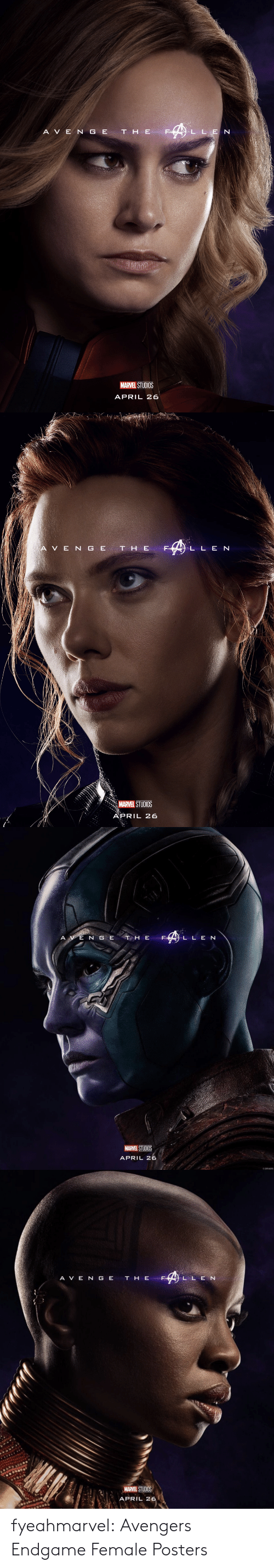 Target, Tumblr, and Avengers: A V E N G E  THEF  L L E N  酷.  MARVEL STUDIOS  APRIL 26   A V E N G E T H E  LL E N  MARVEL STUDIOS  APRIL 26   L L E N  MARVEL STUDIOS  APRIL 26  ©2019 MARn   A V E N G E T H E  LL E N  MARVEL STUDIOS  APRIL 26 fyeahmarvel:  Avengers Endgame Female Posters