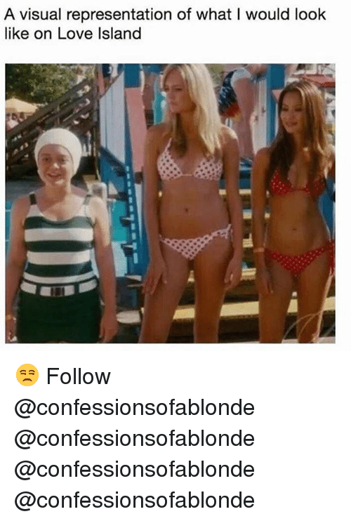 visualizer: A visual representation of what I would look  like on Love Island 😒 Follow @confessionsofablonde @confessionsofablonde @confessionsofablonde @confessionsofablonde
