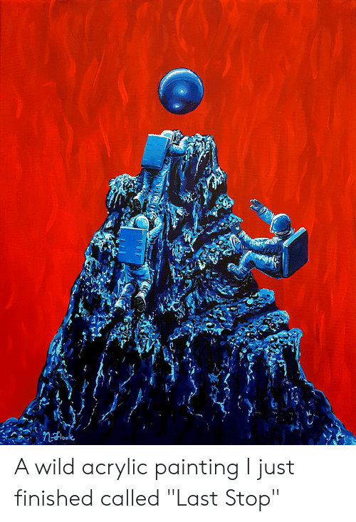 """Wild, Painting, and Stop: A wild acrylic painting I just finished called """"Last Stop"""""""