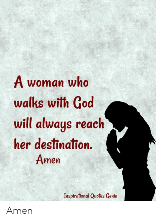 A Woman Who Walks With God Will Alwaus Reach Her Destination ...