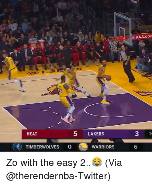 timberwolves: AAA.con  ddg  HEAT  5 LAKERS  1  TIMBERWOLVES 0  WARRIORS  6 Zo with the easy 2..😂 (Via @therendernba-Twitter)