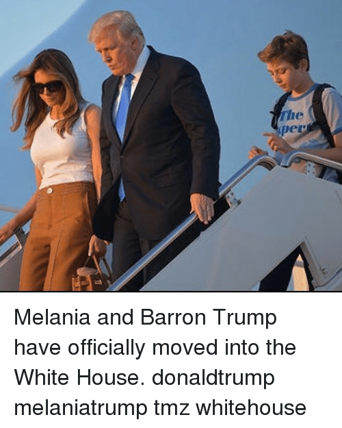 aad: aad  oyl Melania and Barron Trump have officially moved into the White House. donaldtrump melaniatrump tmz whitehouse