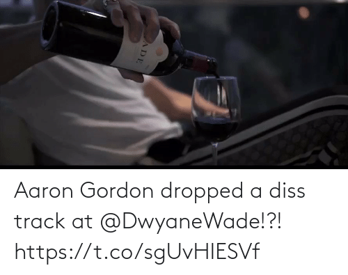 Gordon: Aaron Gordon dropped a diss track at @DwyaneWade!?!  https://t.co/sgUvHIESVf