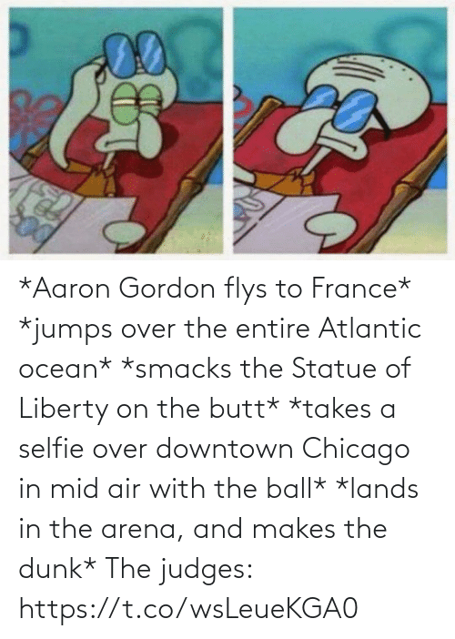 Chicago: *Aaron Gordon flys to France*  *jumps over the entire Atlantic ocean*  *smacks the Statue of Liberty on the butt* *takes a selfie over downtown Chicago in mid air with the ball*  *lands in the arena, and makes the dunk*  The judges: https://t.co/wsLeueKGA0