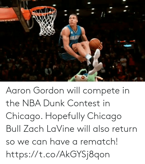 Chicago: Aaron Gordon will compete in the NBA Dunk Contest in Chicago.   Hopefully Chicago Bull Zach LaVine will also return so we can have a rematch!     https://t.co/AkGYSj8qon