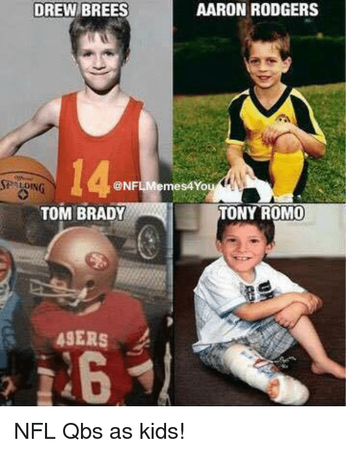 49er: AARON RODGERS  DREW BREES  CONFLMemes4You  TONY ROMO  TOM BRADY  49ERS NFL Qbs as kids!