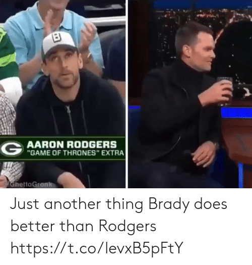 """Aaron Rodgers: AARON RODGERS  """"GAME OF THRONES"""" EXTRA  hettoGronk Just another thing Brady does better than Rodgers https://t.co/levxB5pFtY"""