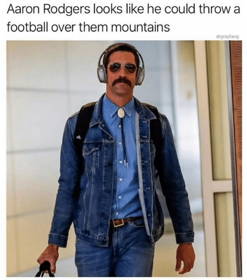 Aaron Rodgers: Aaron Rodgers looks like he could throw a  football over them mountains  drgrayfang