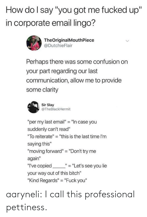 professional: aaryneli: I call this professional pettiness.