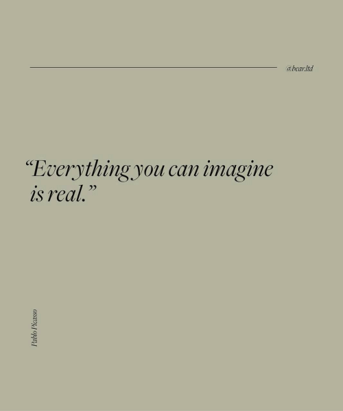 """Can, Imagine, and Ltd: abear:ltd  """"Everything.you can imagine  is real."""""""