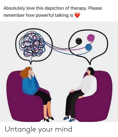 Love, Powerful, and Mind: Absolutely love this depiction of therapy. Please  remember how powerful talking is Untangle your mind
