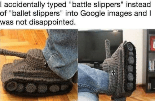 """Typed: accidentally typed """"battle slippers"""" instead  of """"ballet slippers"""" into Google images andI  was not disappointed."""