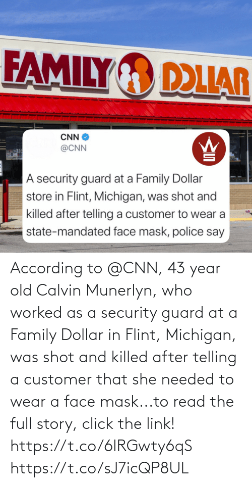 Telling: According to @CNN, 43 year old Calvin Munerlyn, who worked as a security guard at a Family Dollar in Flint, Michigan, was shot and killed after telling a customer that she needed to wear a face mask...to read the full story, click the link! https://t.co/6lRGwty6qS https://t.co/sJ7icQP8UL