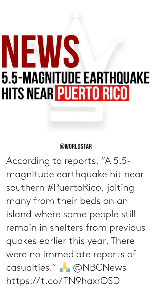 """Southern: According to reports. """"A 5.5-magnitude earthquake hit near southern #PuertoRico, jolting many from their beds on an island where some people still remain in shelters from previous quakes earlier this year.  There were no immediate reports of casualties."""" 🙏 @NBCNews https://t.co/TN9haxrOSD"""