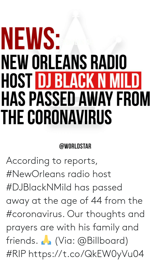 Billboard: According to reports, #NewOrleans radio host #DJBlackNMild has passed away at the age of 44 from the #coronavirus. Our thoughts and prayers are with his family and friends. 🙏 (Via: @Billboard) #RIP https://t.co/QkEW0yVu04