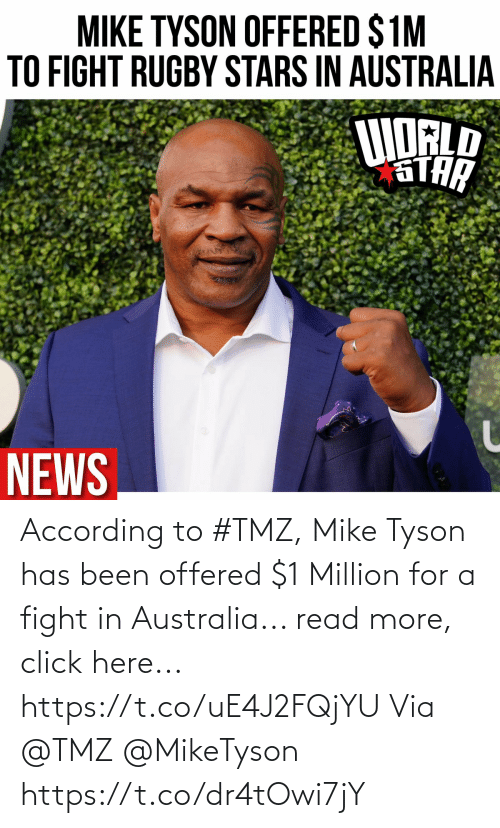 Australia: According to #TMZ, Mike Tyson has been offered $1 Million for a fight in Australia... read more, click here... https://t.co/uE4J2FQjYU Via @TMZ @MikeTyson https://t.co/dr4tOwi7jY