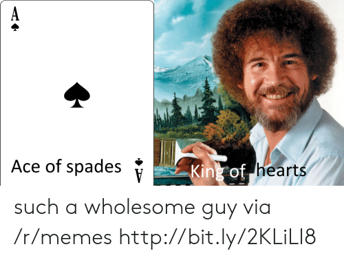 kink: Ace of spades  *  of hearts  Kink such a wholesome guy via /r/memes http://bit.ly/2KLiLI8