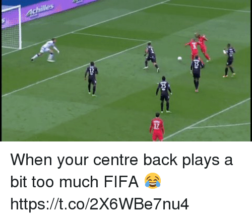 Fifa, Soccer, and Too Much: Achilles When your centre back plays a bit too much FIFA 😂 https://t.co/2X6WBe7nu4
