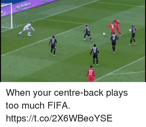 Fifa, Soccer, and Too Much: Achilles When your centre-back plays too much FIFA. https://t.co/2X6WBeoYSE