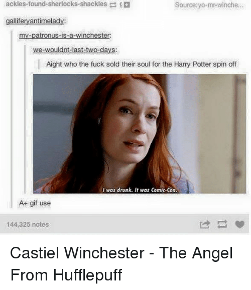Sherlocking: ackles found sherlocks shackles  Source: yo-mr-winches  feryantimelad  my patronus-is-a-winchester:  we wouldnt last two-days:  Aight who the fuck sold their soul for the Harry Potter spin off  I was drunk. It was Comic-Con.  At gif use  144,325 notes Castiel Winchester - The Angel From Hufflepuff