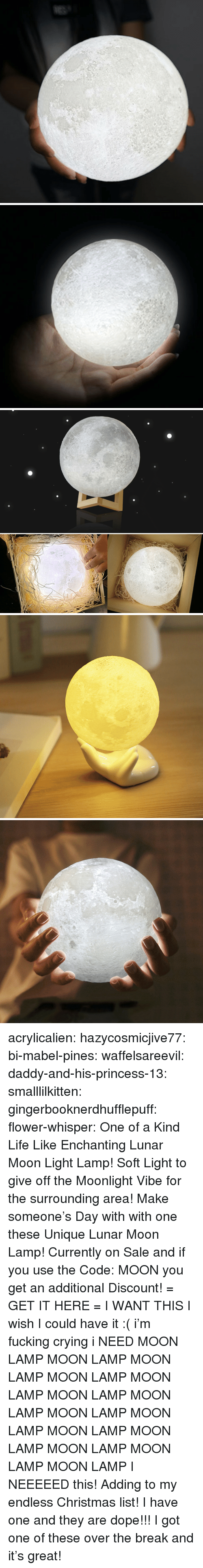 Mooning You: acrylicalien:  hazycosmicjive77:  bi-mabel-pines:  waffelsareevil:   daddy-and-his-princess-13:  smalllilkitten:   gingerbooknerdhufflepuff:   flower-whisper:  One of a Kind Life Like Enchanting Lunar Moon Light Lamp! Soft Light to give off the Moonlight Vibe for the surrounding area! Make someone's Day with with one these Unique Lunar Moon Lamp! Currently on Sale and if you use the Code: MOON you get an additional Discount! = GET IT HERE =   I WANT THIS   I wish I could have it :(   i'm fucking crying i NEED   MOON LAMP MOON LAMP MOON LAMP MOON LAMP MOON LAMP MOON LAMP MOON LAMP MOON LAMP MOON LAMP MOON LAMP MOON LAMP MOON LAMP MOON LAMP MOON LAMP   I NEEEEED this! Adding to my endless Christmas list!  I have one and they are dope!!!   I got one of these over the break and it's great!