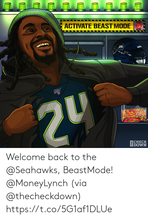 Seahawks: ACTIVATE BEAST MODE O  O PUSH.  o HERE  2U  ECHECK  IDOWN Welcome back to the @Seahawks, BeastMode! @MoneyLynch  (via @thecheckdown) https://t.co/5G1af1DLUe