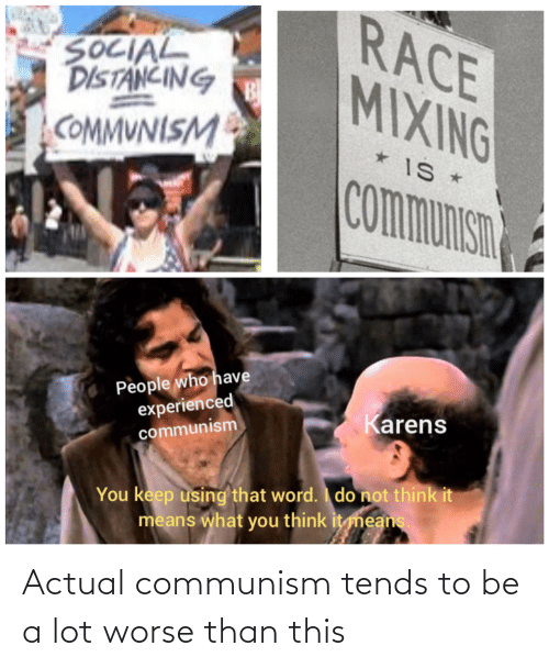 Lot: Actual communism tends to be a lot worse than this