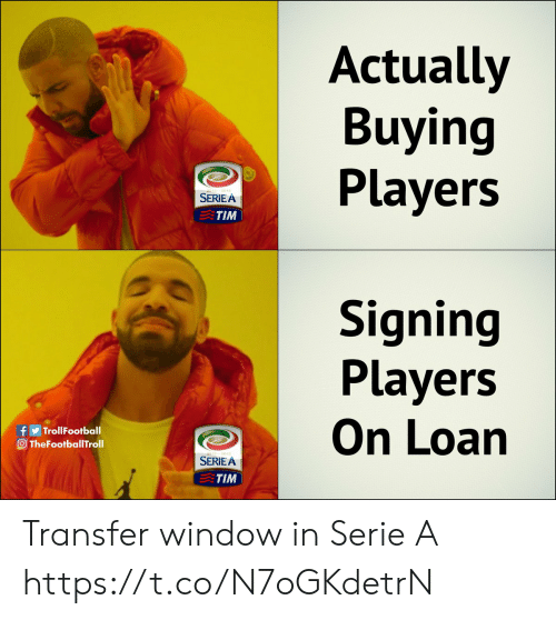 serie a: Actually  Buying  Players  SERIE A  TIM  Signing  Players  On Loan  f TrollFootball  O TheFootballTroll  012-2013  SERIEA  TIM Transfer window in Serie A https://t.co/N7oGKdetrN