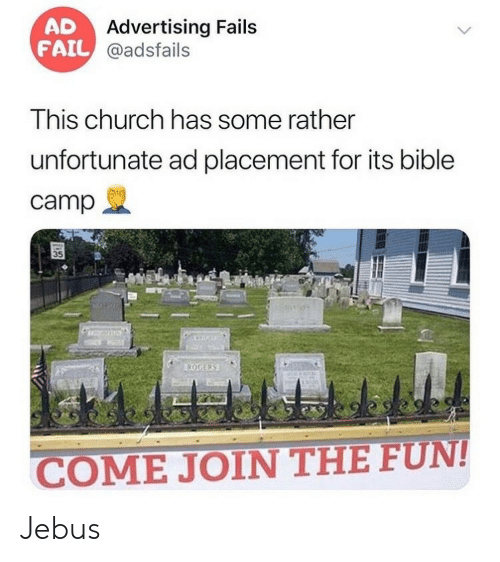 placement: AD  FAIL @adsfails  Advertising Fails  This church has some rather  unfortunate ad placement for its bible  camp  35  ROGERS  COME JOIN THE FUN!  >  ৪ Jebus