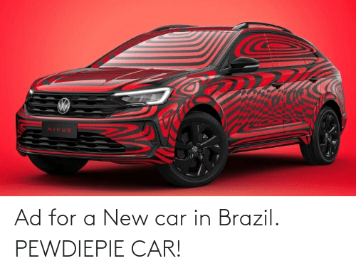 Brazil: Ad for a New car in Brazil. PEWDIEPIE CAR!