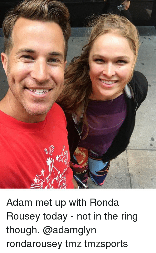 Ronda: Adam met up with Ronda Rousey today - not in the ring though. @adamglyn rondarousey tmz tmzsports