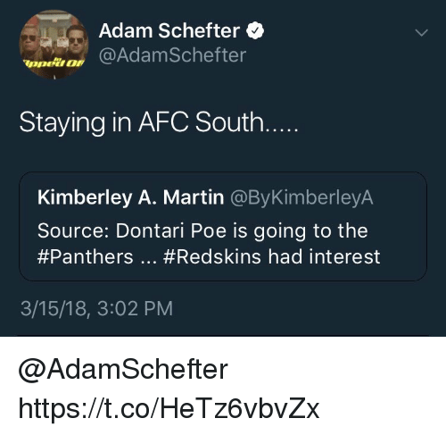 Martin, Nfl, and Washington Redskins: Adam Schefter  poi @AdamSchefter  Staying in AFC South  Kimberley A. Martin @ByKimberleyA  Source: Dontari Poe is going to the  #Panthers···#Redskins had interest  3/15/18, 3:02 PM @AdamSchefter  https://t.co/HeTz6vbvZx