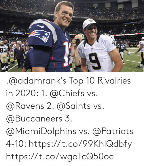 top: .@adamrank's Top 10 Rivalries in 2020: 1. @Chiefs vs. @Ravens  2. @Saints vs. @Buccaneers  3. @MiamiDolphins vs. @Patriots  4-10: https://t.co/99KhlQdbfy https://t.co/wgoTcQ50oe